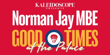 Kaleidoscope presents Norman Jay MBE Good Times at the Palace tickets
