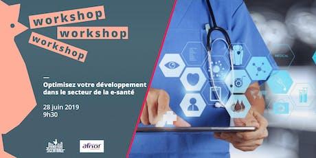Workshop optimisez votre développement dans la e-santé avec l'@Afnor billets