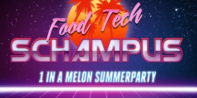 Food Tech Schampus - 1 in a Melon Summer Party