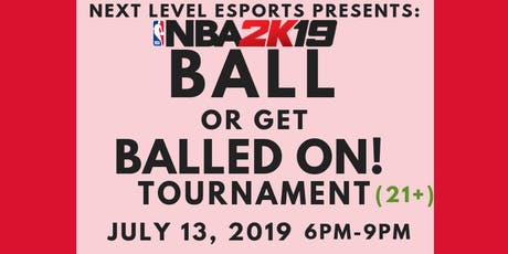 Ball or Get Balled on NBA 2k19 Tournament tickets