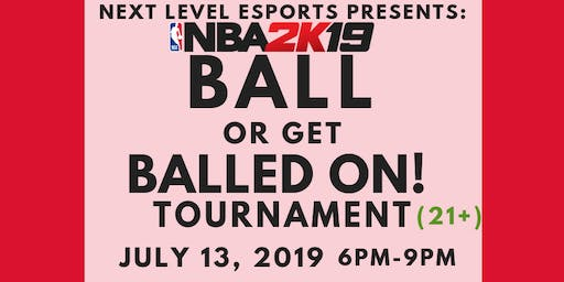 Ball or Get Balled on NBA 2k19 Tournament