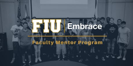 FIU Embrace Faculty Mentor Registration 2019-2020 Academic Year tickets