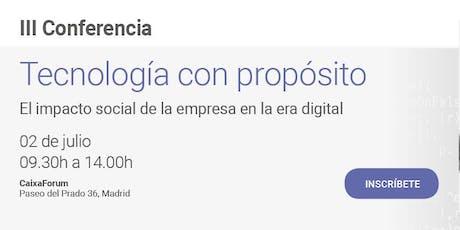 TECNOLOGÍA CON PROPÓSITO. El impacto social de la empresa en la era digital entradas