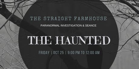 The Haunted - Straight Farmhouse tickets