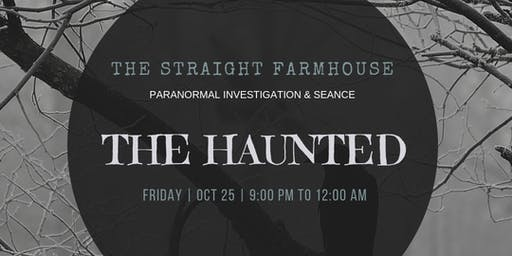 The Haunted - Straight Farmhouse