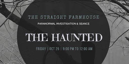 The Haunted - Straight Farmhouse