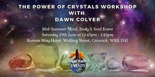 The Power of The Crystals Workshop with Dawn Colyer