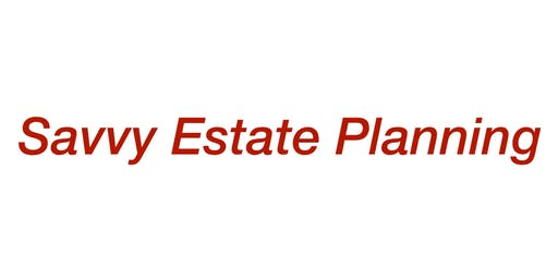 Savvy Estate Planning