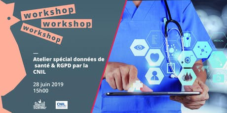 Workshop spécial données de santé & RGPD par la @Cnil billets