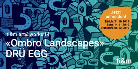 art@work #014 DRÜ EGG, Ombro Landscapes tickets