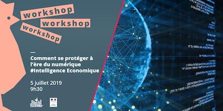 Workshop : se protéger à l'ère du numérique #IntelligenceEconomique billets
