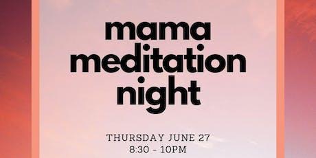 Mama Meditation Night tickets