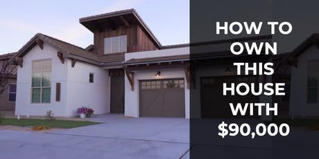 Discover How to Own a House with $90,000 tickets