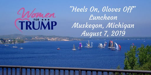 Women for Trump - Heels On, Gloves Off Luncheon - Michigan (Muskegon)