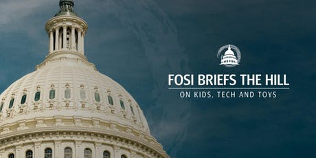 FOSI Briefs the Hill on Kids, Tech and Toys tickets