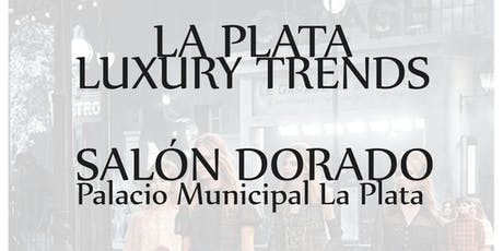 La Plata Luxury Trends entradas