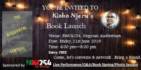 BOOK LAUNCH: THE ACCIDENTAL VERTIGO - BY KIABA A. NJERU tickets