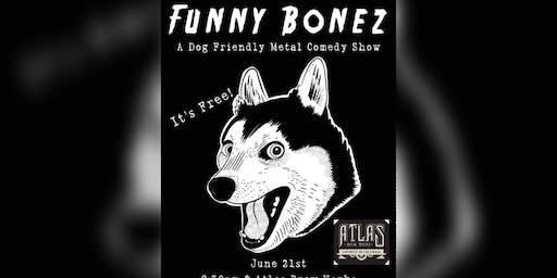 Funny Bonez: A Dog Friendly Metal Comedy Show