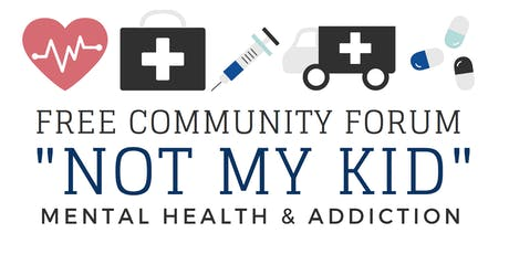 Not My Kid: Mental Health & Addiction tickets