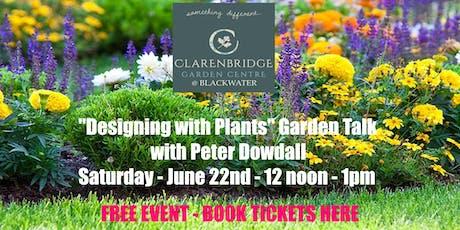 """Designing with Plants"" Garden Talk with Peter Dowdall- the Irish Gardener tickets"