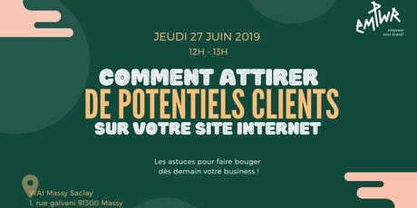 Comment attirer de potentiels clients sur son site internet ? billets