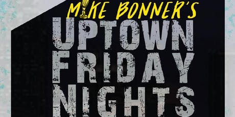 Uptown Friday Night - Special Event tickets