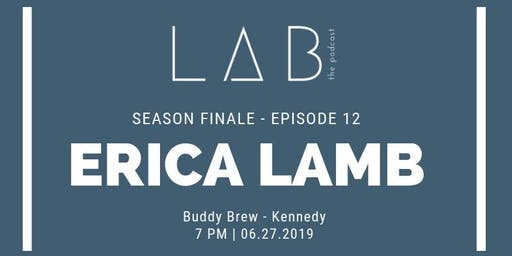 LAB the podcast - Episode 12 - Special Guest Erica Lamb.