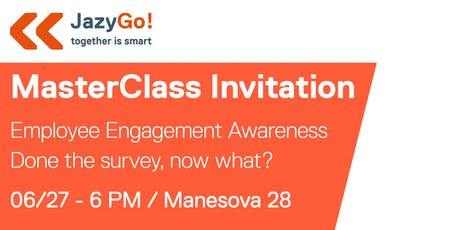 Employee Engagement Awareness - Done the survey, now what? tickets