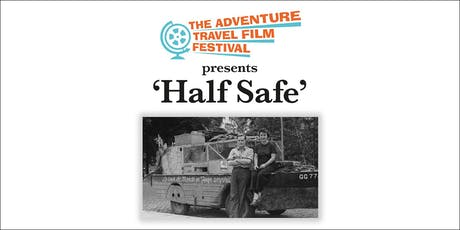 The Adventure Travel Film Festival presents 'Half Safe'  tickets