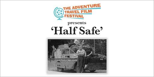 The Adventure Travel Film Festival presents 'Half Safe'