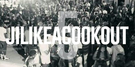 #JiLikeACookout5 Saturday, July 27th - DC #1 Outdoor Event of The Summer tickets