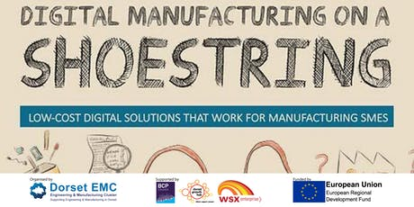 Digital Manufacturing on a Shoestring - Dorset Growth Hub tickets