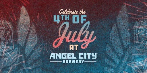 4th of July at Angel City Brewery