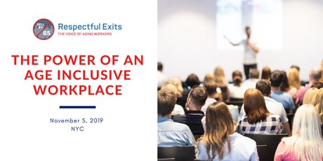 The Power of an Age Inclusive Workplace: A Best Practices Conference tickets