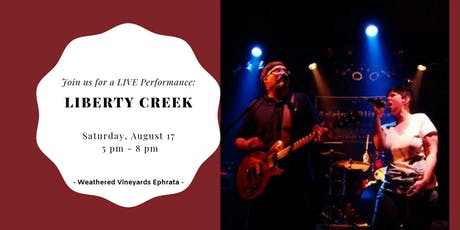 Liberty Creek LIVE at Weathered Vineyards Ephrata tickets