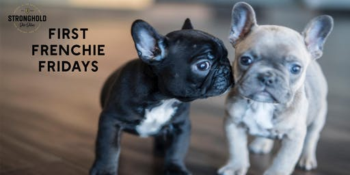 First Frenchie Fridays at The Stronghold