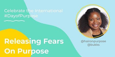 Releasing Fears On Purpose with Bukky