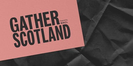 WACL Gather Scotland   tickets