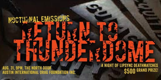"""08/31/19: Nocturnal Emissions Presents: """"Return to Thunderdome"""" @ The North Door"""