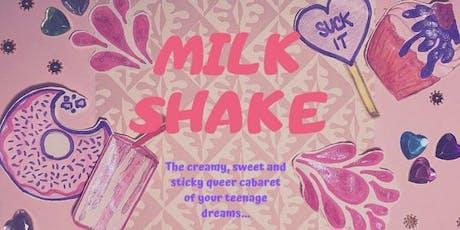 Milk Shake tickets