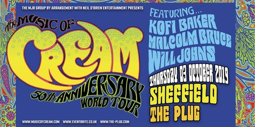 The Music Of Cream - 50th Anniversary World Tour (Plug 2, Sheffield)