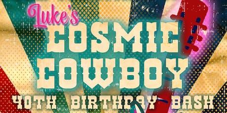 COSMIC COWBOY // 40th B-Day Bash tickets