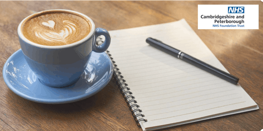 Coffee & Feedback - Give Your View about Cambridgeshire & Peterborough NHS