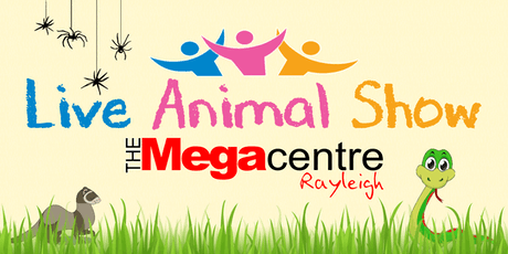 Live animal show in Megaplay (11th August) tickets