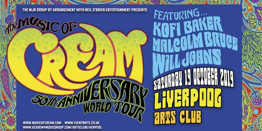 The Music Of Cream - 50th Anniversary World Tour (Arts Club, Liverpool)