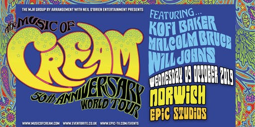 The Music of Cream - 50th Anniversary World Tour (Epic Studios, Norwich)