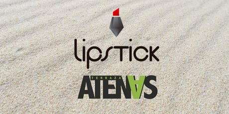 Lipstick Sunday @Terraza Atenas Domingo 21 de Julio Start 18H entradas