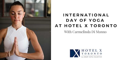 ROOFTOP YOGA: International Day of Yoga at Hotel X Toronto