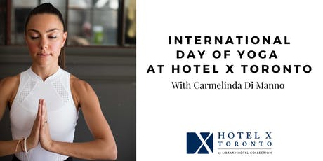 ROOFTOP YOGA: International Day of Yoga at Hotel X Toronto tickets
