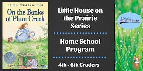Homeschool Program:  Little House Series - On the Banks of Plum Creek - Literature Based Study tickets